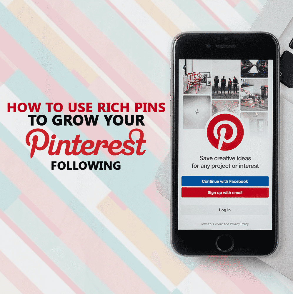 Use Rich Pins to Grow Your Pinterest Following