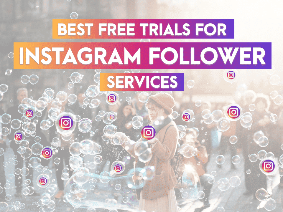 Best Free Trials for Instagram Follower Services - BFG