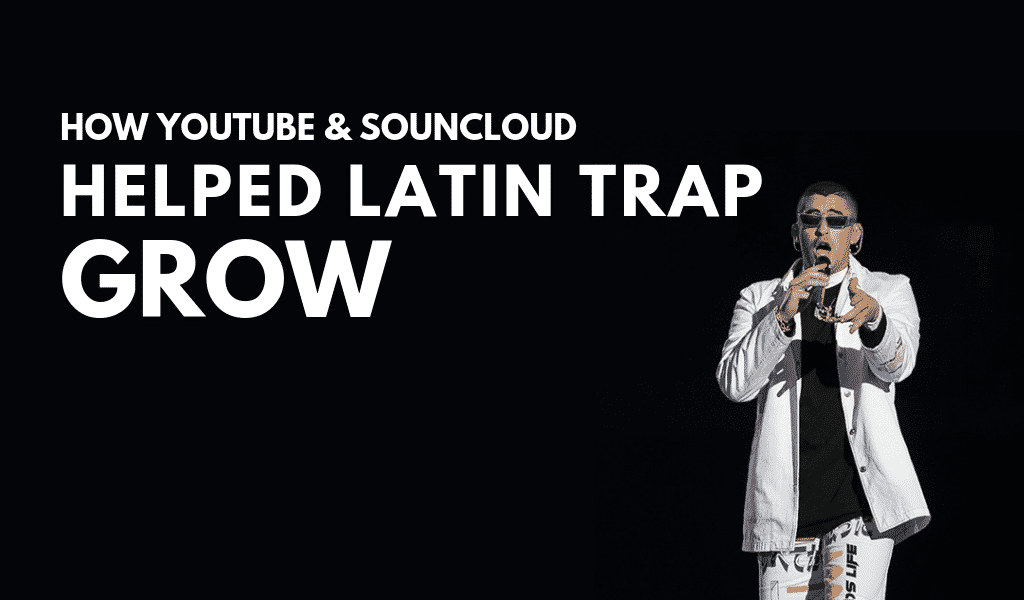 How youtube and SoundCloud Helped Latin Trap Grow