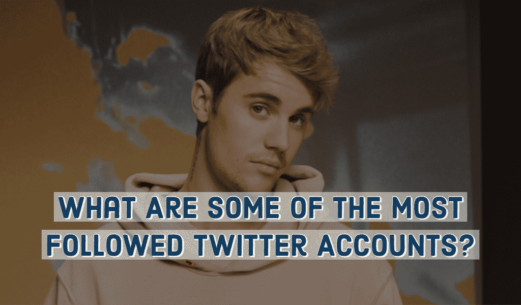 What Are Some Of The Most Followed Twitter Accounts?