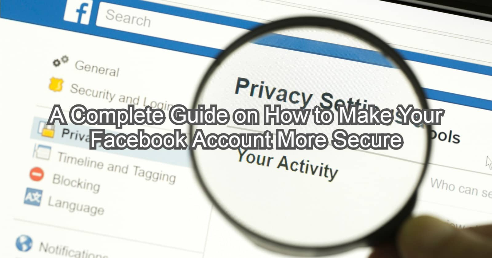 A Complete Guide on How to Make Your Facebook Account More Secure