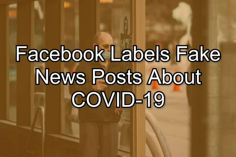 Facebook Labels Fake News Posts About COVID-19
