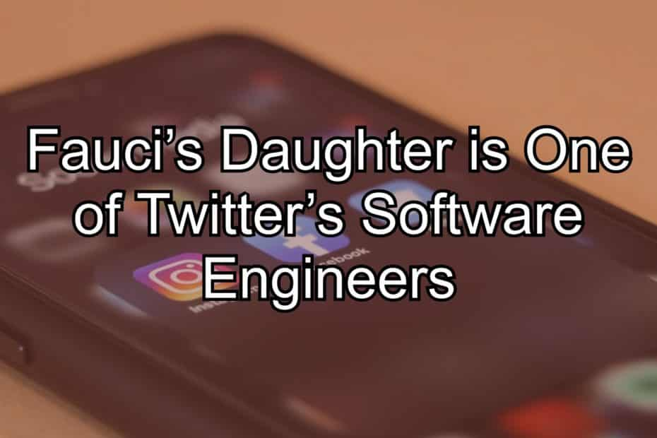 Fauci's Daughter is One of Twitter's Software Engineers