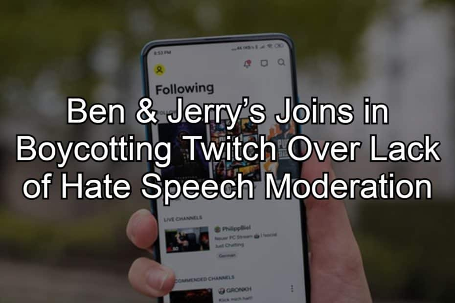 Ben & Jerry's Joins in Boycotting Twitch Over Lack of Hate Speech Moderation