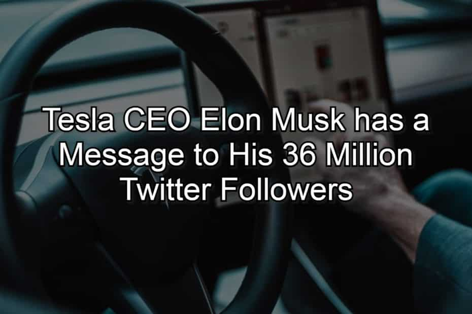 Tesla CEO Elon Musk has a Three-Letter Message to His 36 Million Followers on Twitter