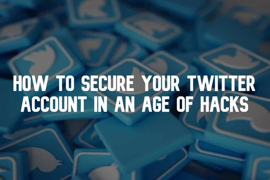 How to Secure Your Twitter Account in an Age of Hacks