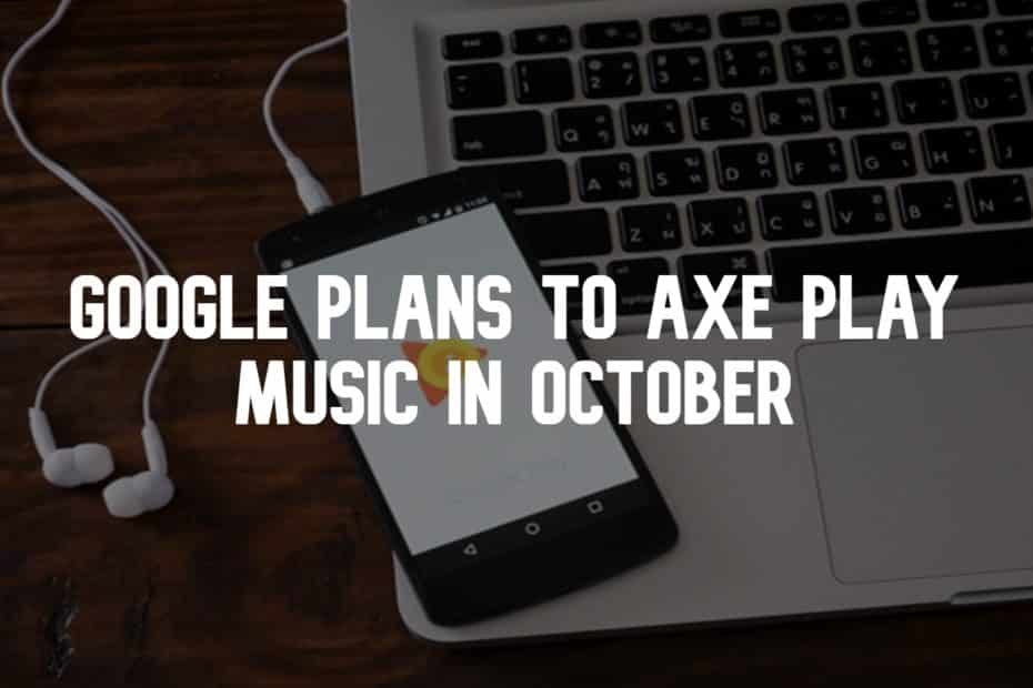Google Plans to Axe Play Music in October