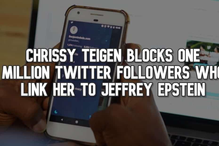 Chrissy Teigen Blocks One Million Twitter Followers Who Link Her to Jeffrey Epstein