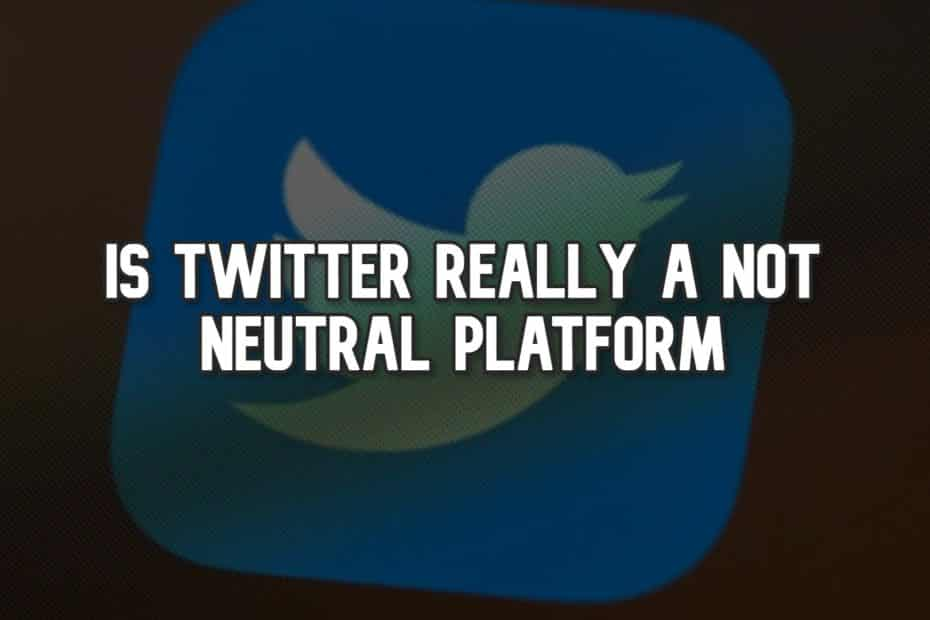 Is Twitter Really A Not Neutral Platform?