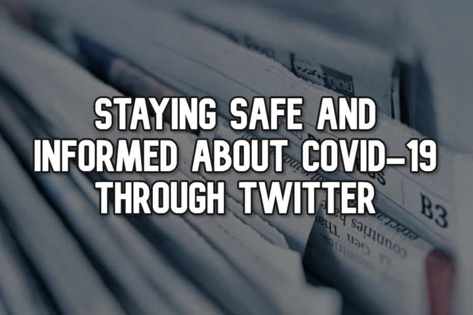 Staying Safe and Informed about COVID-19 through Twitter