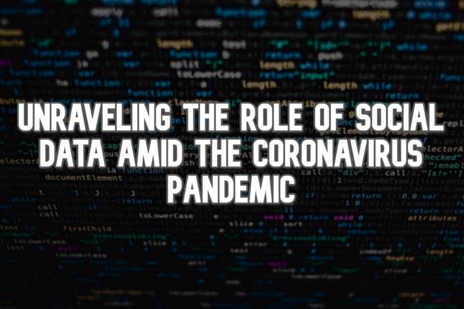 Unraveling the Role of Social Data Amid the Coronavirus Pandemic