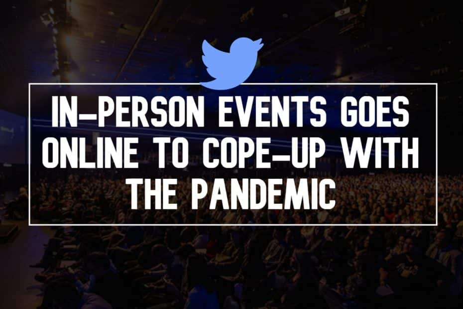 In-Person Events Goes Online to Cope-up With the Pandemic