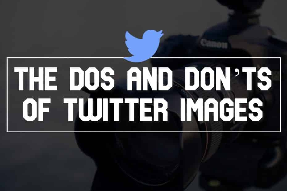 The Dos and Don'ts of Twitter Images