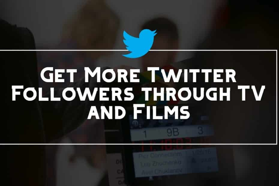 Get More Twitter Followers Through TV and Films