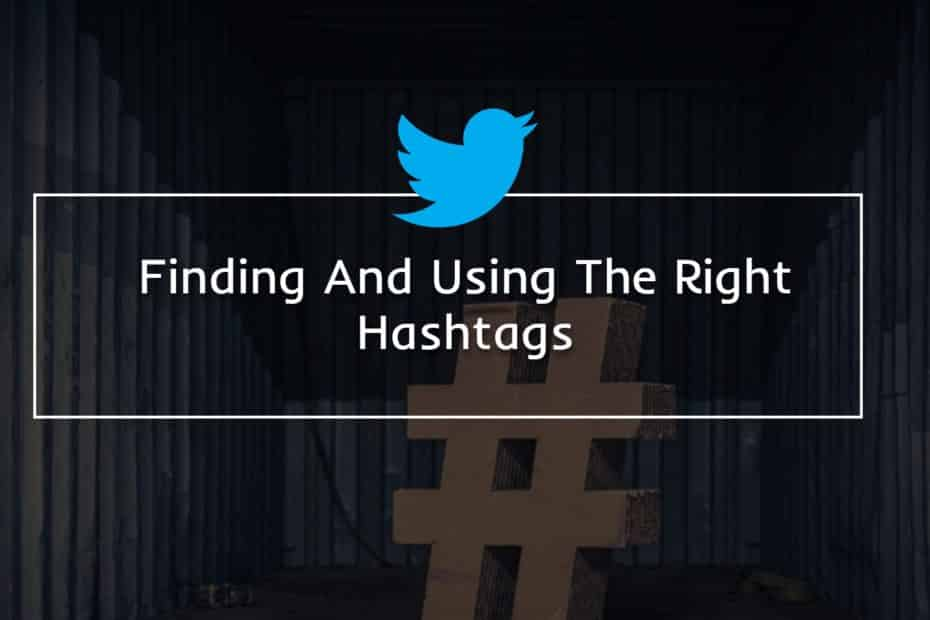 Finding And Using The Right Hashtags
